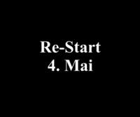 Re-Start am 4. Mai